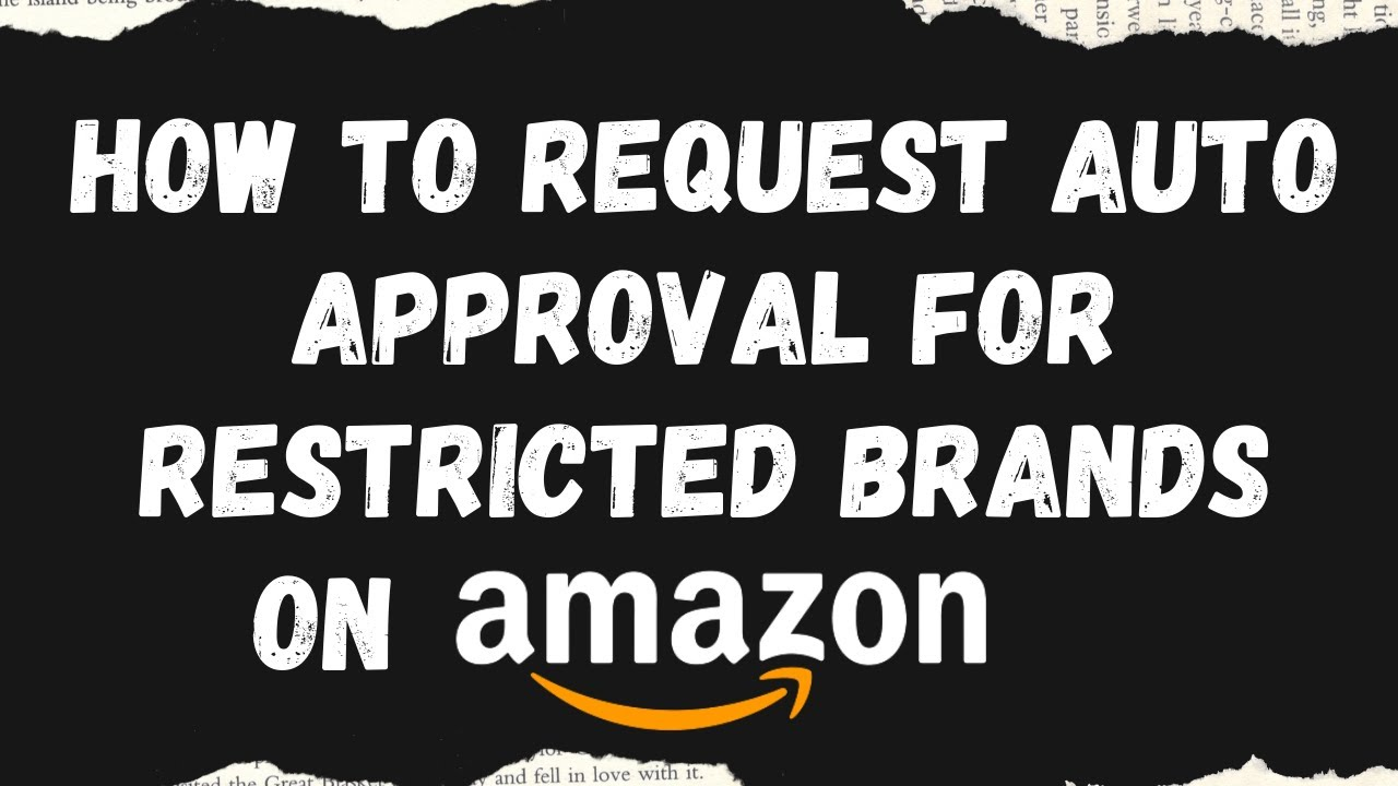 42952e7c1 How to Request Auto Approval for Restricted Brands on Amazon - YouTube