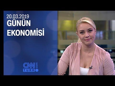 Günün Ekonomisi 20.03.2019 Çarşamba