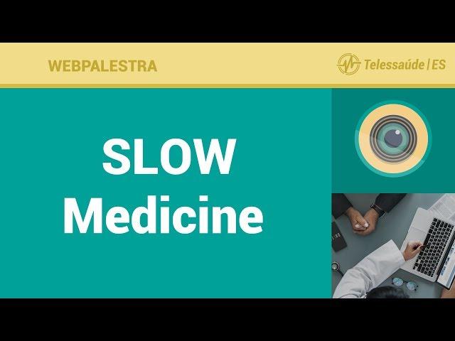 WebPalestra: SLOW Medicine