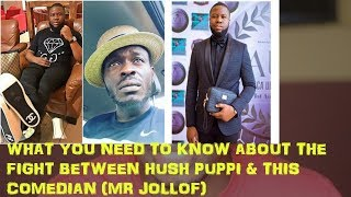 The Fight Between Hush Puppi  This Comedian Mr Jollof