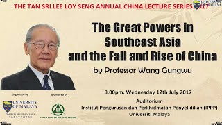 Professor Wang Gungwu : The Great Powers in Southeast Asia and the Fall and Rise of China thumbnail