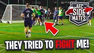 THE WHOLE TEAM TRIED TO FIGHT ME! (AFC Sidemates)