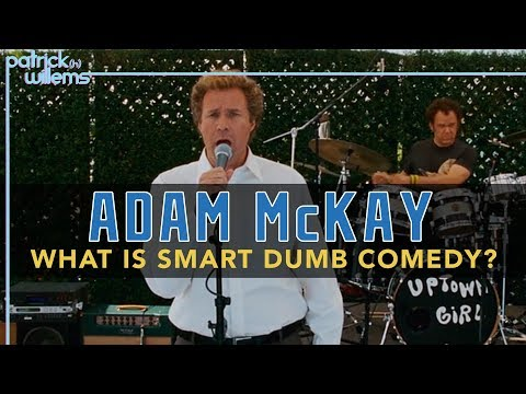 Adam McKay  What Is Smart Dumb Comedy? video essay