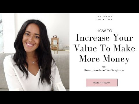 How To Increase Your Value To Make More Money