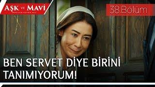 Aşk ve Mavi 38.Bölüm - Hasibe, Servet'i konağa sokmuyor!