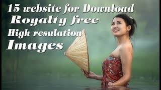 best 15 website to download royalty free High resolution images for personal & commercial uses