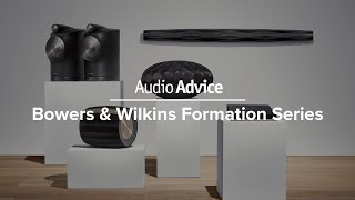 Bowers & Wilkins Formation Series Overview