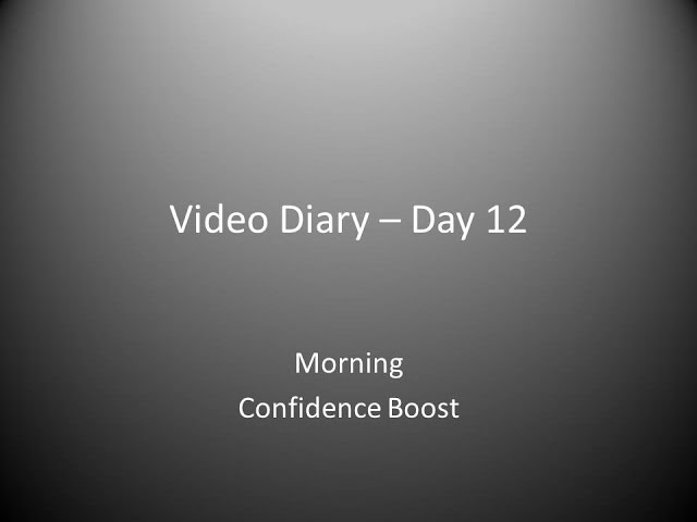 Day 12 Morning : Confidence Boost