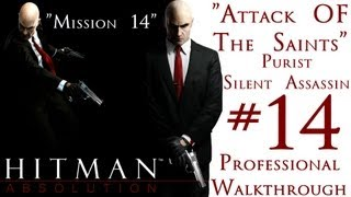 Hitman Absolution - Professional Walkthrough - Purist - Part 2 - Mission 14 - Attack Of The Saints