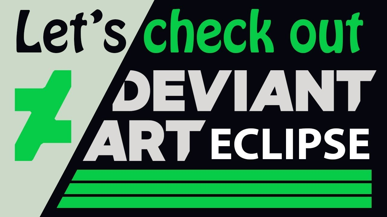 Checking out the new DeviantArt Eclipse