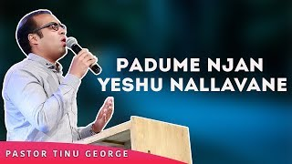 Padume njan yeshu nallavane    Malayalam Christian Album    Pastor Tinu George