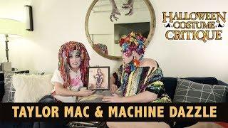 Halloween Costume Critique with Taylor Mac & Machine Dazzle