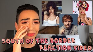Ed Sheeran - South Of The Border (feat. Camila Cabello & Cardi B) | REACTION |