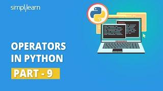 Operators In Python - 9   Python Operators   Python Tutorial For Beginners   Simplilearn