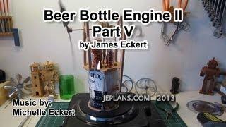 Beer Bottle Engine Ii Part 5