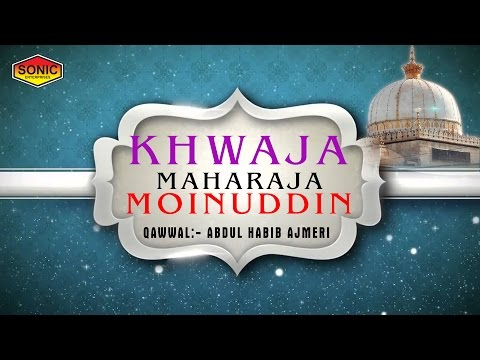 Khwaja Maharaja Moinuddin   Abdul Habib Ajmeri   Latest Qawwali VIdeo - 2016
