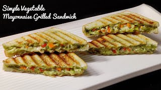 Vegetable Mayonnaise Grilled Sandwich -  Veg Mayo Grill Sandwich/ Simple Indian Breakfast Sandwich