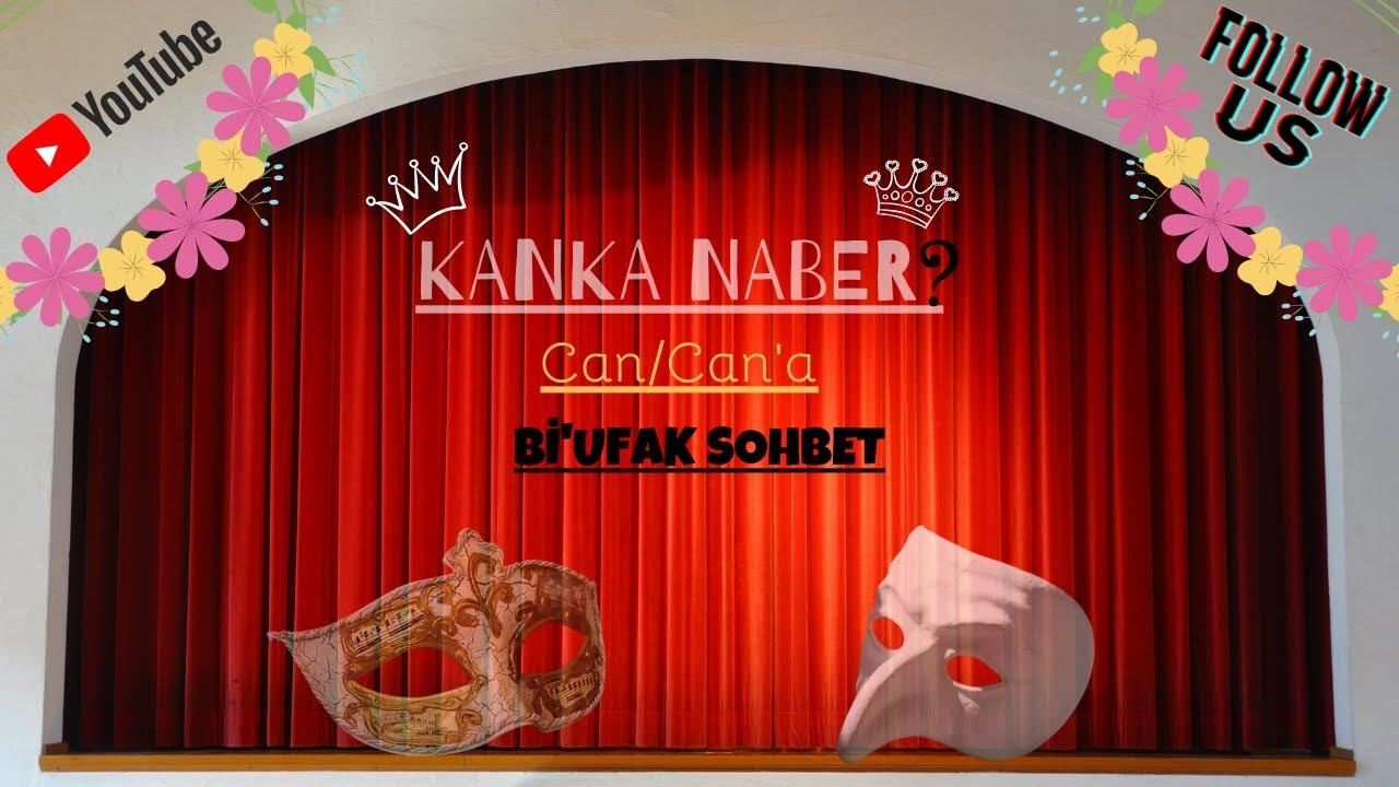 Kanka Naber-Bi Ufak Sohbet