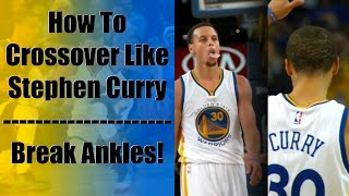 How To Crossover Like Stephen Curry: Best Ankle Breaker Highlights:  Basketball Moves