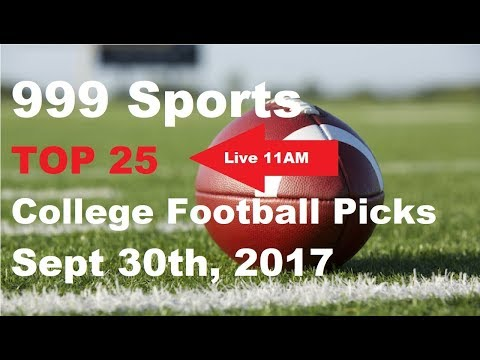 Top 25 College Football Picks Sept 30th, 2017 - LIVE CHAT