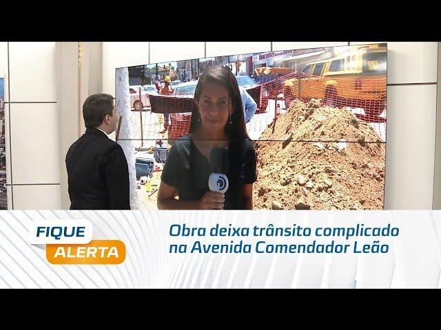 Obra na Avenida Comendador Leão deixa trânsito complicado na região