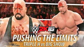 WWE 2K16 PUSHING THE MATCH LIMITS Triple H Vs Big Show Feat MANY MANY MANY OMG Moves