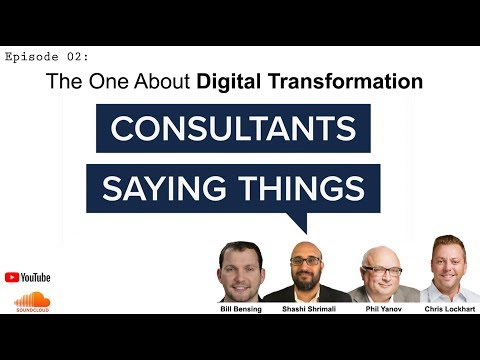 Consultants Saying Things - Episode 2: The One About Digital Transformation
