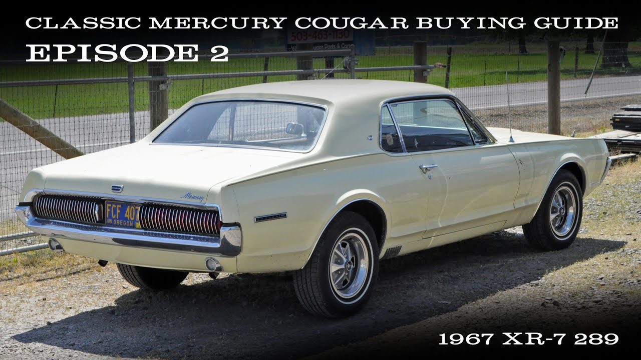 Cougar Buying Guide Ep.2 - 1967 XR-7 289 - YouTube