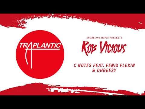 Shoreline Mafia (Rob Vicious) - C Notes Feat. Fenix Flexin & Ohgeesy [Official Audio]