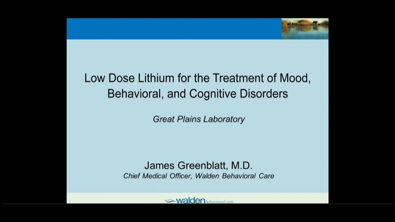 Low Dose Lithium for the Treatment of Mood, Behavioral ...