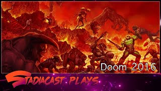 StadiaCast Plays Live - Doom 2016 (Playing on PC not Stadia yet)