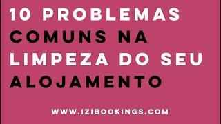 Os 10 problemas mais comuns na Limpeza do seu Alojamento Local by iZiBookings