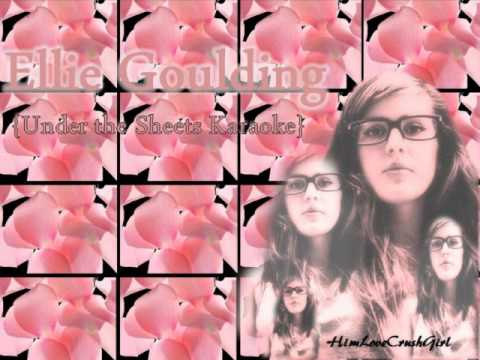 Under the Sheets - Ellie Goulding (KARAOKE)