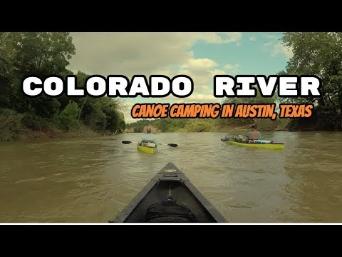 The Glorious River -  Canoe Camping In Austin Texas