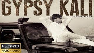 Babbu Maan - Gypsy Kali | Video | 2013 | Talaash | Latest Punjabi Songs