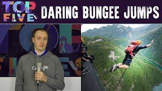 Top 5 Daring Bungee Jumps