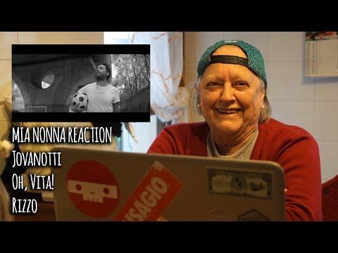 MIA NONNA REACTION • Jovanotti - Oh, Vita! • Rizzo