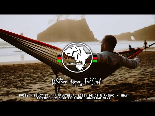 Muzzy D Pilot ft. Dj Mavuthela, Ribby De Dj & Rhino) - Shay Impempe (FX Nerd Emotional Amapiano Mix)