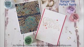How to use Ranger Ink Perfect Pearls, 3 ways