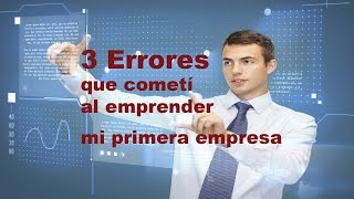 3 Errores a Evitar al Crear una Empresa