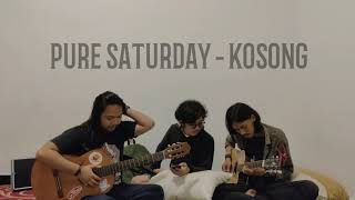 PURE SATURDAY - KOSONG(cover)