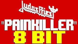 Painkiller [8 Bit Tribute to Judas Priest] - 8 Bit Universe