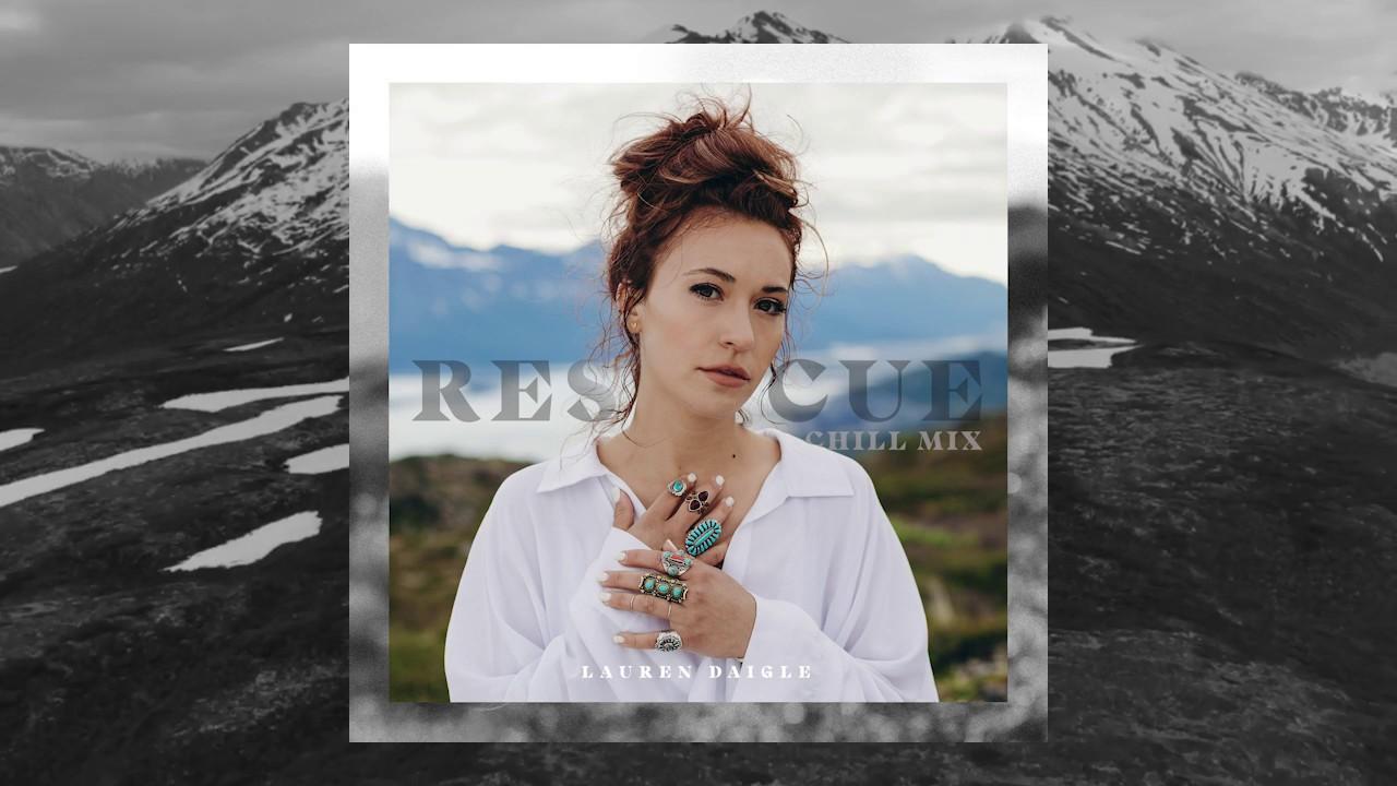Lauren Daigle - Rescue [Chill Mix]