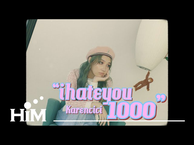 Karencici [ ihateyou1000 ]  Official Music Video