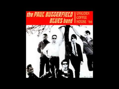 The Paul Butterfield Blues Band - Unicorn Coffee House, Boston, MA (Bootleg Live)