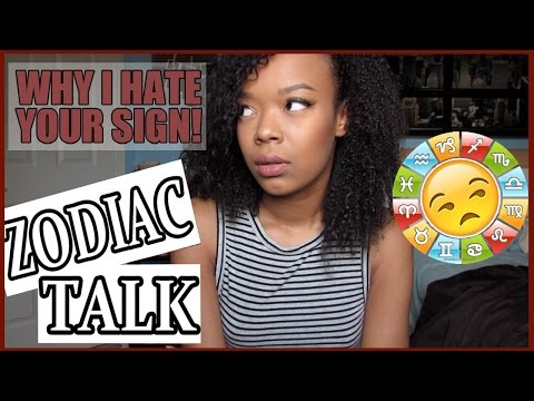 WHY I HATE YOUR SIGN PT. 2 - ZODIAC RANT