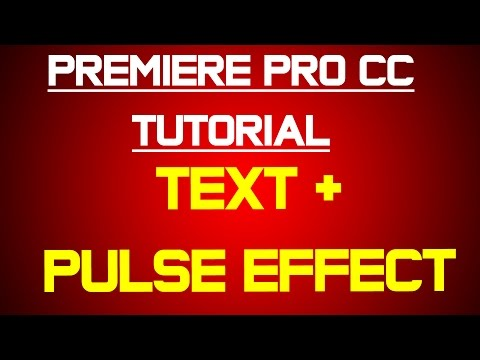 Adobe Premiere Pro CC - Tips - Text + pulse effect!