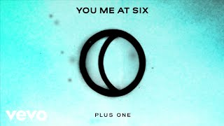 Download You Me At Six - Plus One (Official Audio) MP3 song and Music Video