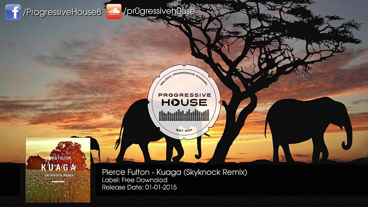 Pierce Fulton - Kuaga (Skyknock Remix ...