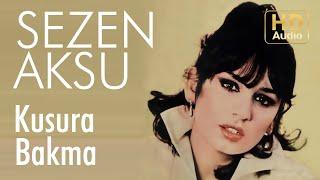 Sezen Aksu - Kusura Bakma - 45'lik (Official Audio)